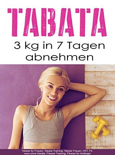 Tabata: 3 kg in 7 Tagen abnehmen (Tabata für Frauen, Tabata Training, Tabata Frauen, HIIT, Fitness ohne Geräte, Fitness Training, Fitness für Anfänger)