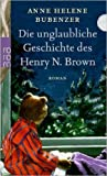 Die unglaubliche Geschichte des Henry N. Brown ( 1. Dezember 2009 )