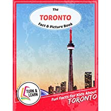 The Toronto Fact and Picture Book: Fun Facts for Kids About Toronto (Turn and Learn) (English Edition)