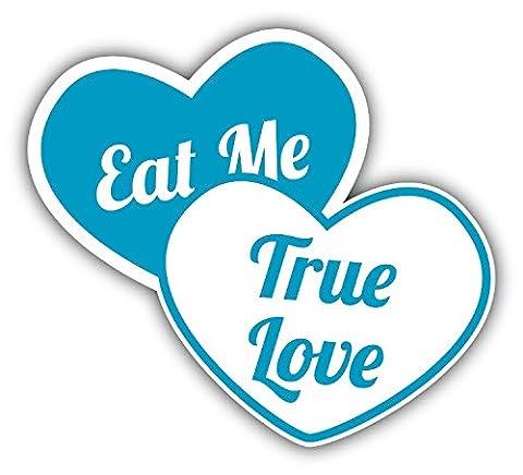 Eat Me True Love Heart Candy De Haute Qualite Pare-Chocs Automobiles Autocollant 12 x 12 cm