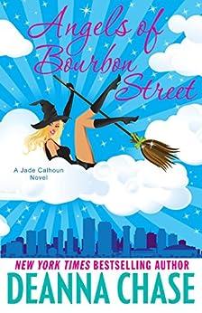 Angels of Bourbon Street (The Jade Calhoun Series Book 4) by [Chase, Deanna]