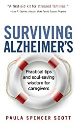 Surviving Alzheimer's: Practical tips and soul-saving wisdom for caregivers (English Edition)