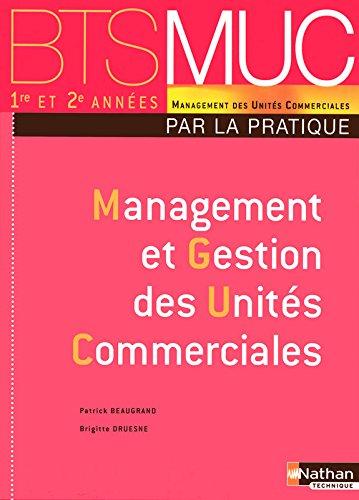 Management et gestion des unités commerciales : BTS MUC par PATRICK BEAUGRAND