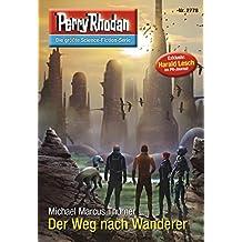 "Perry Rhodan 2778: Der Weg nach Wanderer (Heftroman): Perry Rhodan-Zyklus ""Das Atopische Tribunal"" (Perry Rhodan-Die Gröβte Science- Fiction- Serie)"