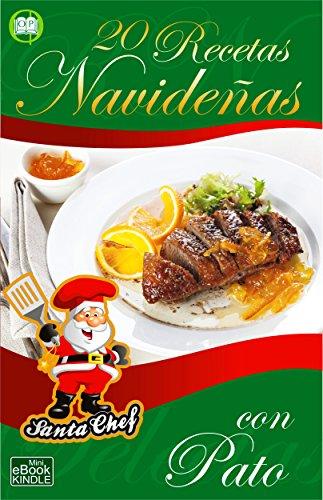 20 RECETAS NAVIDEÑAS CON PATO (Colección Santa Chef)