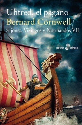 Uhtred, el pagano VII (Narrativas históricas) por Bernard Cornwell