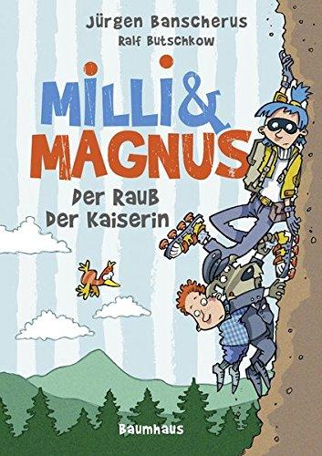 Preisvergleich Produktbild Milli und Magnus - Der Raub der Kaiserin: . Band 3