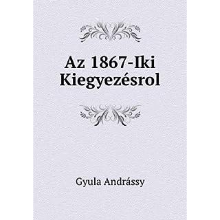 Az 1867-Iki Kiegyezésrol