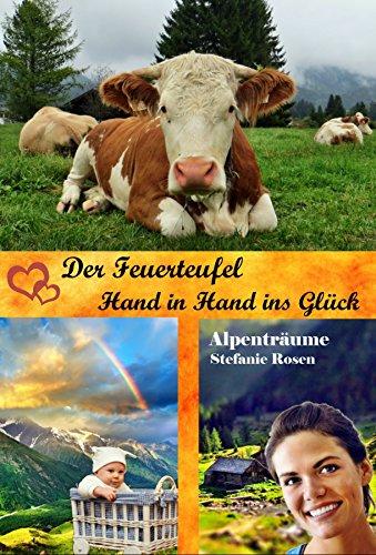 Der Feuerteufel / Hand in Hand ins Glück: 2 Romane in einem Band