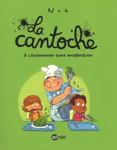 La cantoche (3) : À consommer sans modération