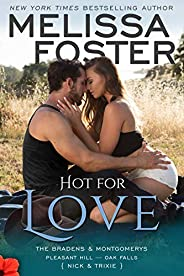 Hot for Love: Nick Braden (The Bradens & Montgomerys: Pleasant Hill - Oak Falls Book 7) (English Edit