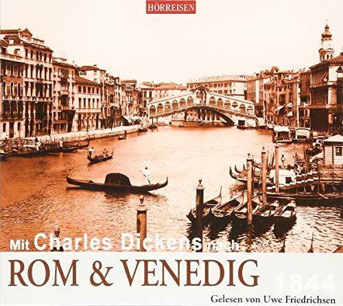 Mit Charles Dickens nach Rom & Venedig (Hörreisen)