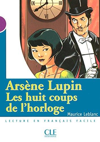 Arsne Lupin, Les huit coups de l'horloge - Niveau 1 - Lecture Mise en scne - Livre