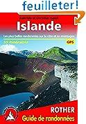 Islande : 50 randonnées sélectionnées surl'île de feu et de glace, les plus belles randonnées entre mer et montagne randonnées