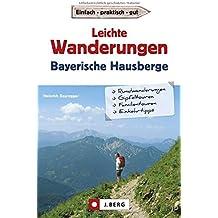 Leichte Wanderungen Bayern: Ruhige und einfache Wanderungen  - in den Bayerischen Alpen. Ein Wanderführer mit leichten Touren, die sich auch für Familien und Senioren eignen.