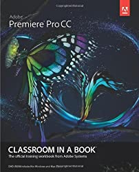 Adobe Premiere Pro CC Classroom in a Book: The Official Training Workbook from Adobe Systems (Classroom in a Book (Adobe))