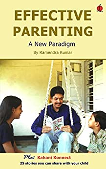Effective Parenting: A New Paradigm by [Kumar, Ramendra]