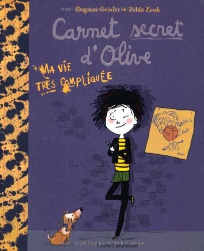 """<a href=""""/node/35330"""">Ma vie très compliquée. Carnet secret d'Olive : tome 1</a>"""