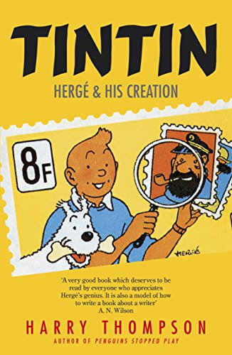 Tintin: Hergé and His Creation: Hergé and His Creation (English Edition)