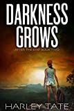 Darkness Grows: A Post-Apocalyptic Survival Thriller (After the EMP Book 2)