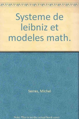 Le système de Leibniz et ses modèles mathématiques