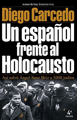 Descargar Libro UN ESPAÑOL FRENTE AL HOLOCAUSTO (Historia Viva) de Diego Carcedo