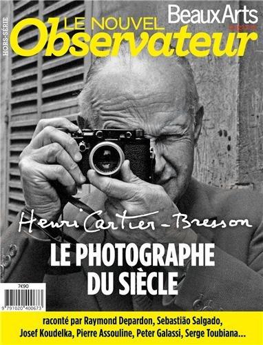 Le Nouvel Observateur/Beaux Arts, Hors-srie : Henri Cartier-Bresson : Le photographe du sicle