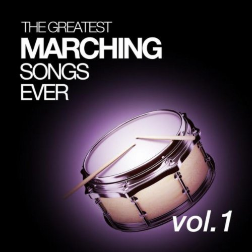 The Greatest Marching Songs Ever