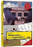 Kleinanzeigen: Die große Pilotenschule zum Microsoft Flugsimulator X - ver