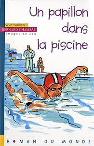 """Afficher """"Viva Fausto Un Papillon dans la piscine"""""""