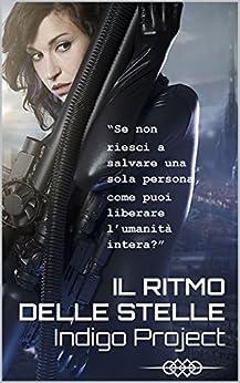Il ritmo delle stelle (Italian Edition) by [Project, Indigo]