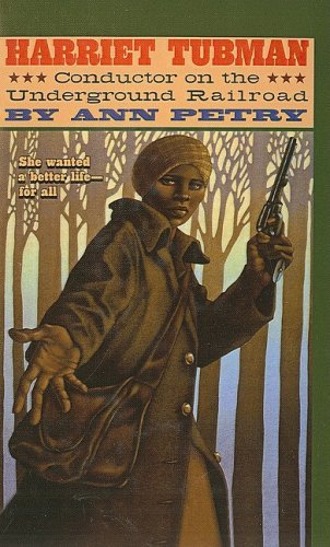 Harriet Tubman: Conductor on the Underground Railroad by Ann Petry (1-Jan-2001) Perfect Paperback