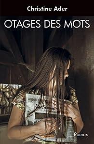 Otages des Mots par Christine Ader