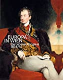 Europa in Wien: Der Wiener Kongress 1814/15