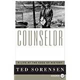 Counselor LP: A Life at the Edge of History by Ted Sorensen (2008-07-22)