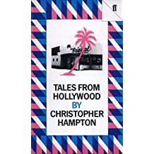 Tales from Hollywood by Christopher Hampton (2002-05-01)