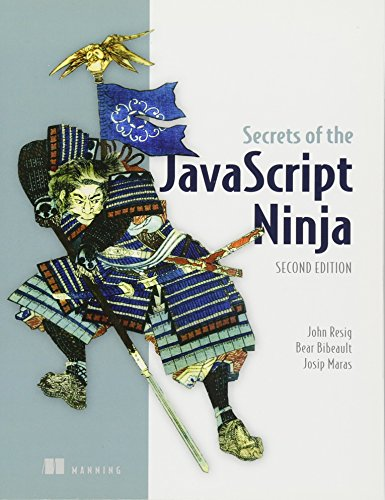 Secrets of the JavaScript Ninja, Second Edition por John Resig
