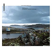 Todd Saunders - Architecture in Northern Landscapes