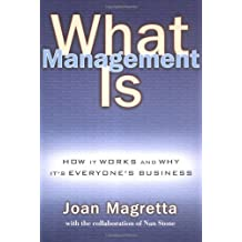What Management Is by Joan Magretta (2002-05-13)
