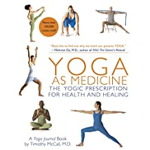 Yoga as Medicine: The Yogic Prescription for Health and Healing (English Edition)