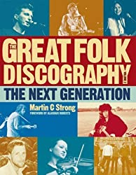 [The Great Folk Discography: v. 2: The Next Generation] (By: Martin C. Strong) [published: December, 2011]