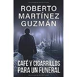 Café y cigarrillos para un funeral (Eva Santiago)