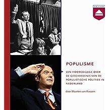 Populisme: Hoorcollege over de geschiedenis van de populistische politiek in Nederland