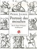 Portrait des mouches - Sur les songes drolatiques de Pantagruel - L'Archange Minotaure - 17/05/2007