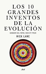 Los diez grandes inventos de la evolución par Nick Lane