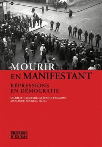 Mourir en manifestant : Rpressions en dmocratie ; le 9 novembre 1932 en perspective