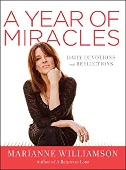 A Year of Miracles: Daily Devotions and Reflections von [Williamson, Marianne]