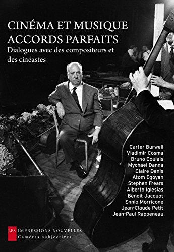 Cinéma et musique : accords parfaits - Dialogues avec des compositeurs et des cinéastes