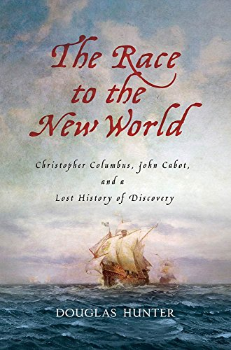 the-race-to-the-new-world-christopher-columbus-john-cabot-and-a-lost-history-of-discovery