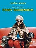 Begegnungen mit Peggy Guggenheim - Stefan Moses